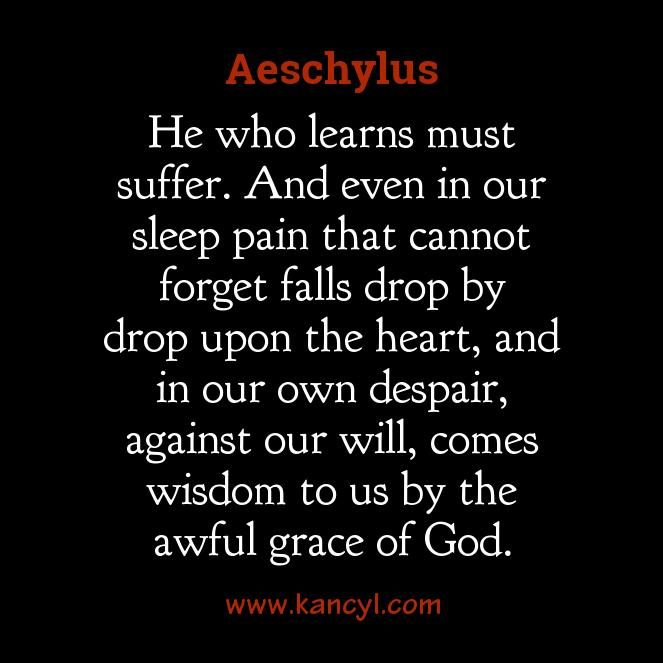 suffering and aeschylus Find and save ideas about aeschylus quotes on pinterest even the ancient greeks believed that the gods taught wisdom through suffering.