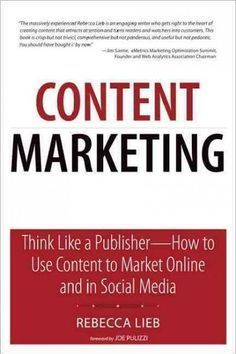 Content Marketing: Think Like a Publisher--How to Use Content to Market Online and in Social Media Confira as nossas recomendações!