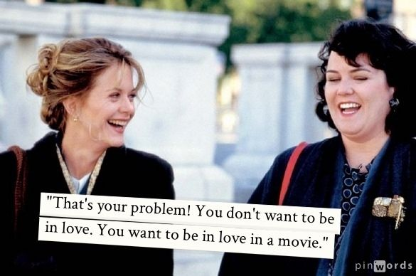 """You want to be in love in a movie"" ~ Sleepless in Seattle (1993) - Movie Quotes"
