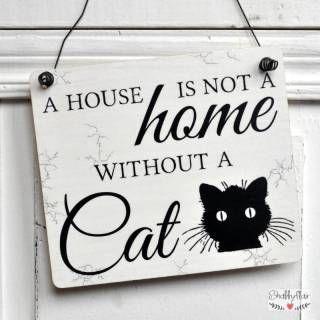 shabbyflair Holzschild für Katzenfreunde mit der Aufschrift A house is not a home without a cat