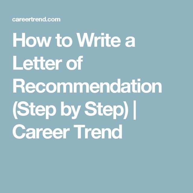How to Write a Letter of Recommendation (Step by Step) | Career Trend