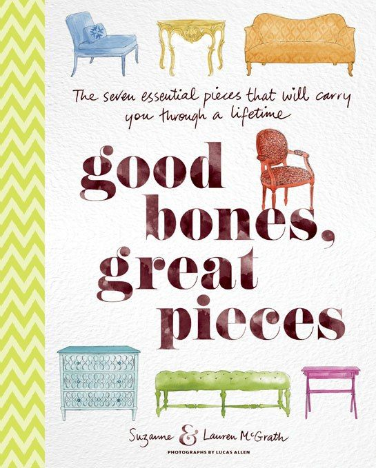 Suzanne and Lauren McGrath's Good Bones, Great Pieces : News, Culture + Travel : Architectural Digest