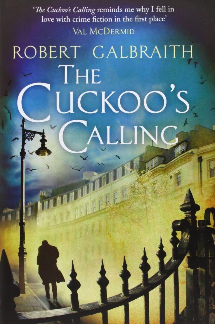 The Cuckoo's Calling (Cormoran Strike) by Robert Galbraith and J.K.Rowling...