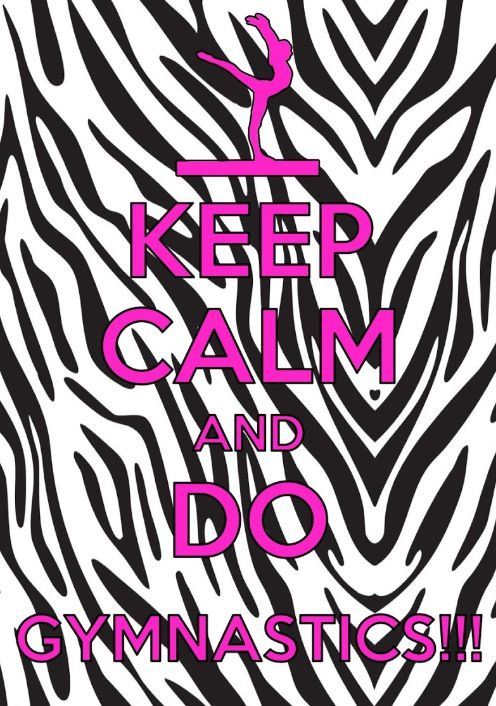 Keep Calm and do Gymanstics!
