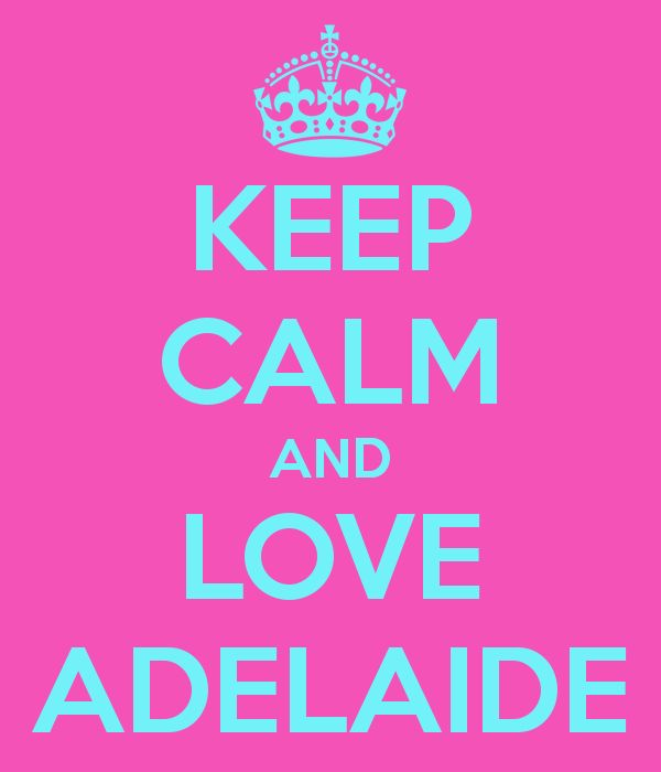 Keep Calm And Love Adelaide, Australia