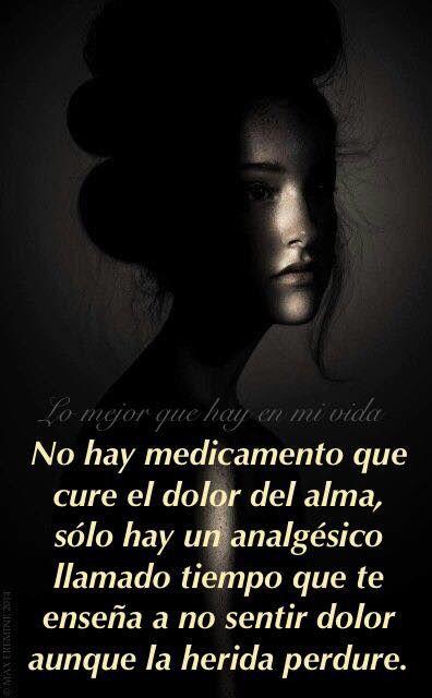 〽️ No hay medicamento que cure el dolor del alma...