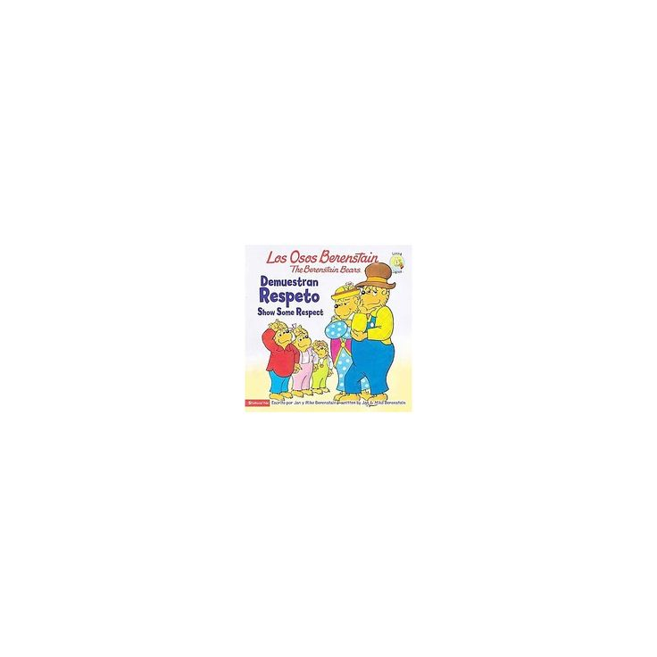 Los Osos Berenstain demuestran respeto / The Berstein Bears Show Some Respect (Bilingual) (Paperback)