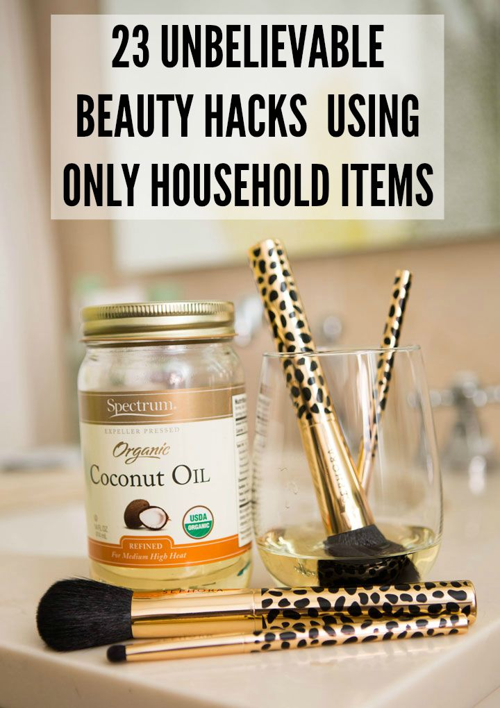 23 Beauty Hacks Using Household Items