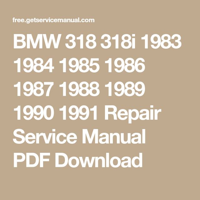 BMW 318 318i 1983 1984 1985 1986 1987 1988 1989 1990 1991 Repair Service Manual PDF Download