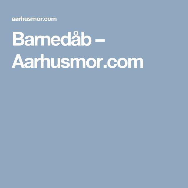 Barnedåb – Aarhusmor.com