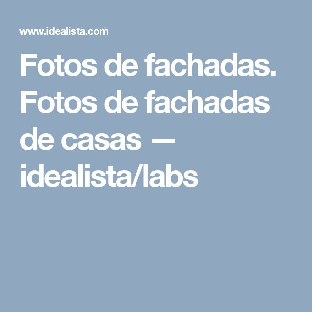 Fotos de fachadas. Fotos de fachadas de casas — idealista/labs