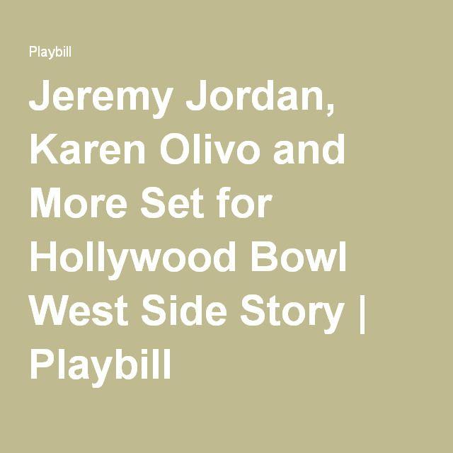 Jeremy Jordan, Karen Olivo and More Set for Hollywood Bowl West Side Story | Playbill