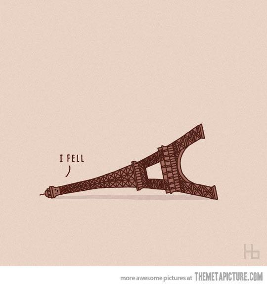 I Fell Tower… LOL I GET IT