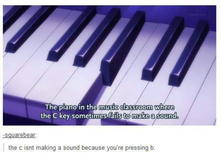 My gosh. Fking know your piano key names