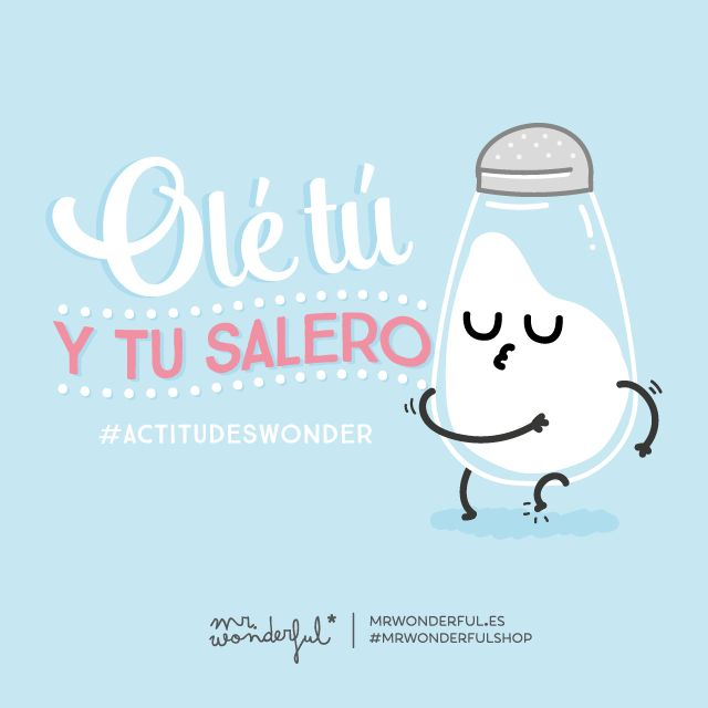 ¡Olé tú y tu salero! | by Mr. Wonderful*