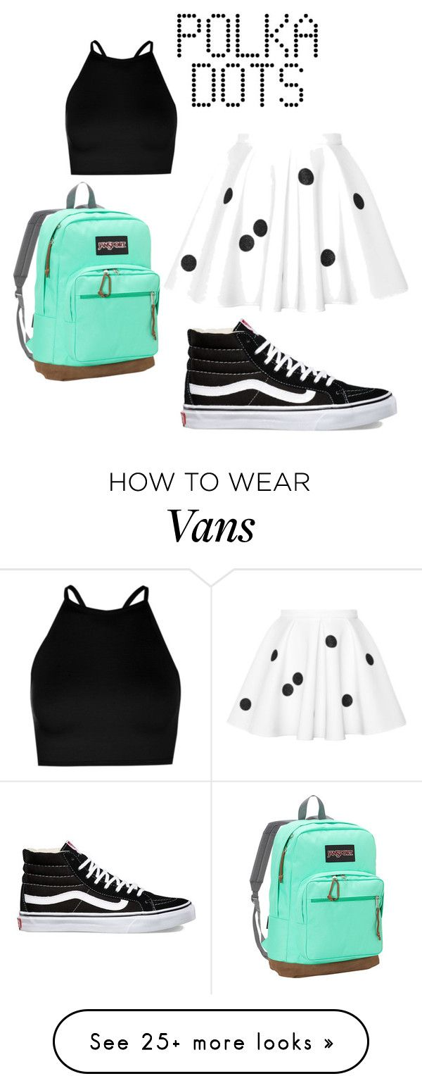 """#Polkadotgoals"" by sciottarie on Polyvore featuring Boohoo, Vans and JanSport"