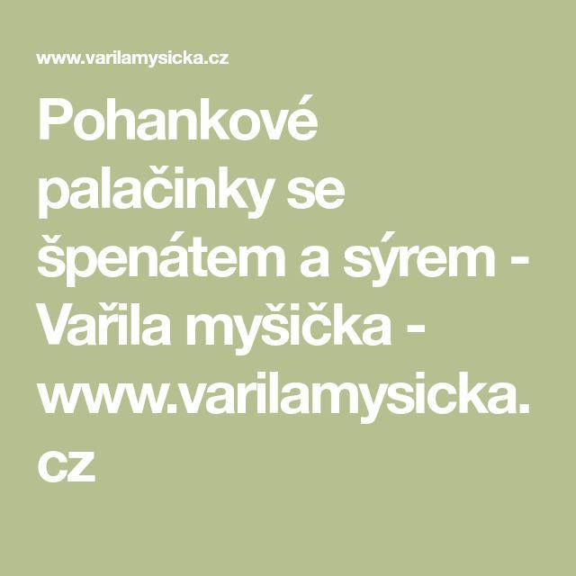 Pohankové palačinky se špenátem a sýrem - Vařila myšička - www.varilamysicka.cz