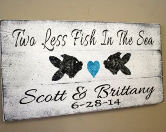 Costa Rica Wedding Ideas   Signage   Beach Wedding Sign Pallet Sign Two  Less Fish In The Sea Beach Theme Wedding