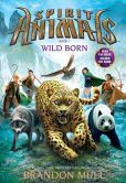 Book Cover Image. Title: Wild Born (Spirit Animals Series #1), Author: Brandon Mull BarnesandNoble.com