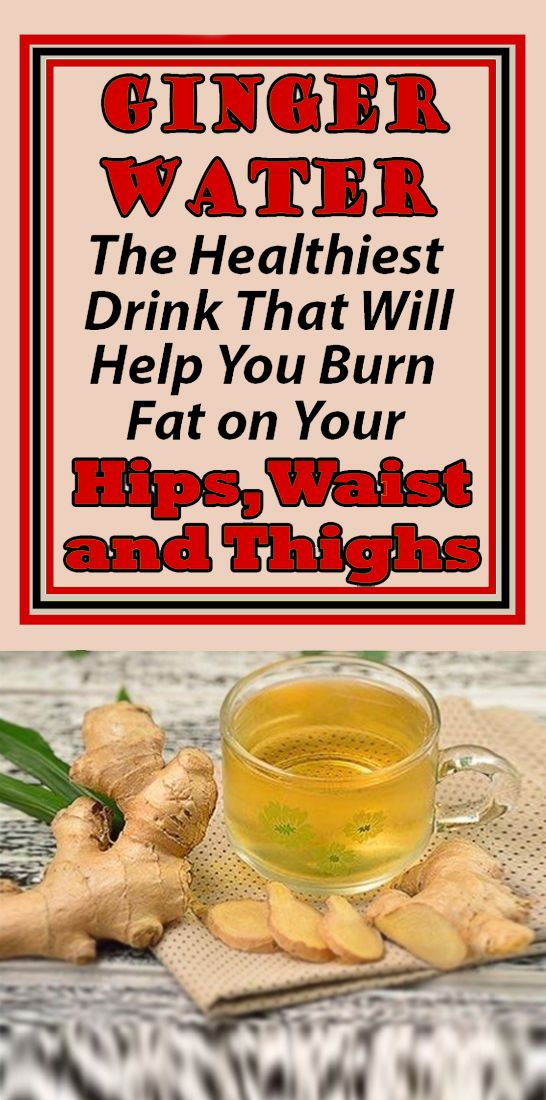 Ginger Water: The Healthiest Drink That Will Help You Burn Fat on Your Hips, Waist and Thighs – Alexa Rae
