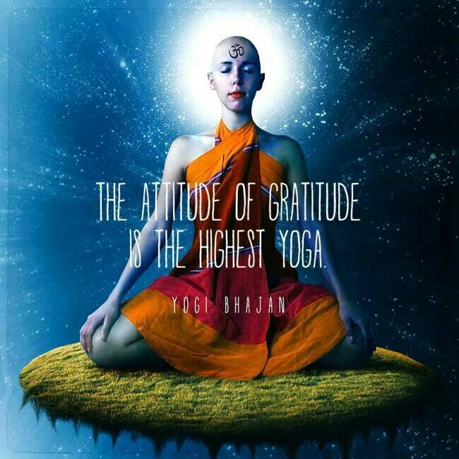 The attitude of gratitude is the highest yoga. ~Yogi Bhajan
