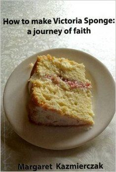 Victoria Sponge, a well known cake? Wrong, a wife and mother of four children. Disorganized and chaotic, filled with obligations. Her best friend is God who shares with her His amazing love. From tripping over a hoover left in the hallway to discovering her son's desire to die because he is different, Victoria journeys through her own Lent. Giving up is not an option, but saying 'yes' to God each day is.  http://www.amazon.co.uk/Make-Victoria-Sponge-Incorporating-Jewel/dp/1906631425