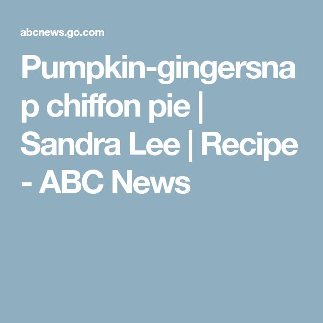 Pumpkin-gingersnap chiffon pie | Sandra Lee | Recipe - ABC News