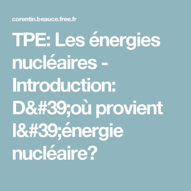 TPE: Les énergies nucléaires - Introduction: D'où provient l'énergie nucléaire?
