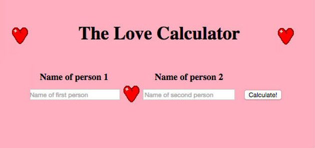 Do you remember the Love Calculator? The silly little website that showed results of how likely it was you and your crush would end up together? Welp. It's back.