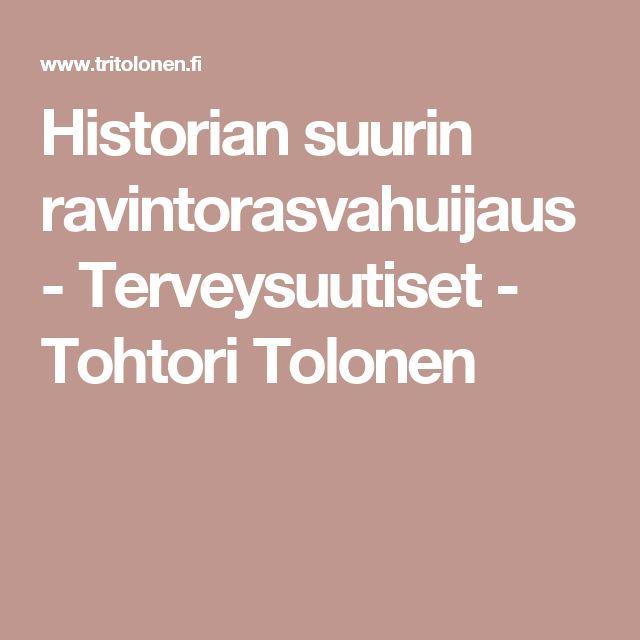 Historian suurin ravintorasvahuijaus - Terveysuutiset - Tohtori Tolonen
