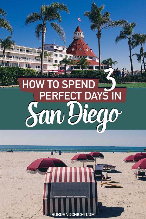 Your Perfect 3 Day San Diego Itinerary San Diego Getaway San Diego Travel San Diego Vacation