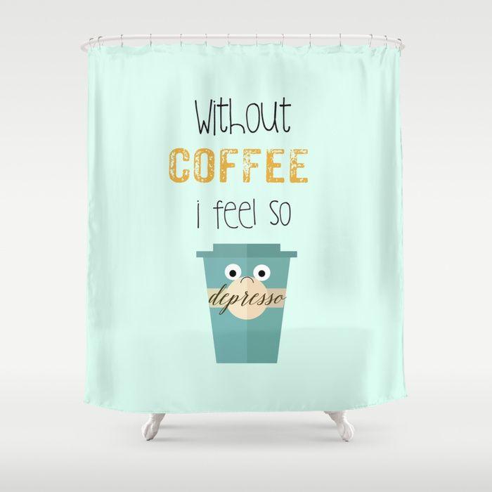 DEPRESSO Shower Curtain by Monika Strigel $68 This funny coffee quote makes you smile every single morning of your life ! #coffee #quote #depresso #depressed #latte #espresso #milkcoffee #coffeebar #coffeeshop #coffeetogo #regular #venti #mint #showercurtain #monikastrigel