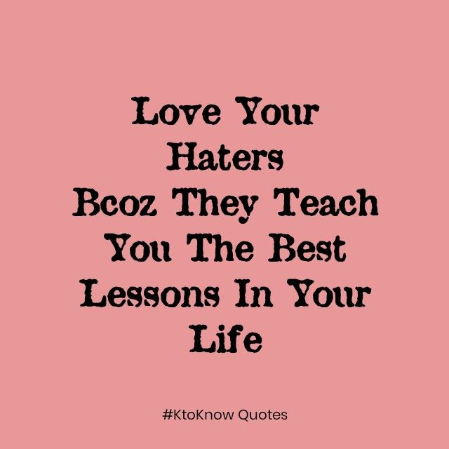 Love Your Haters Bcoz Quotes Quotes About Haters Quotes Love You