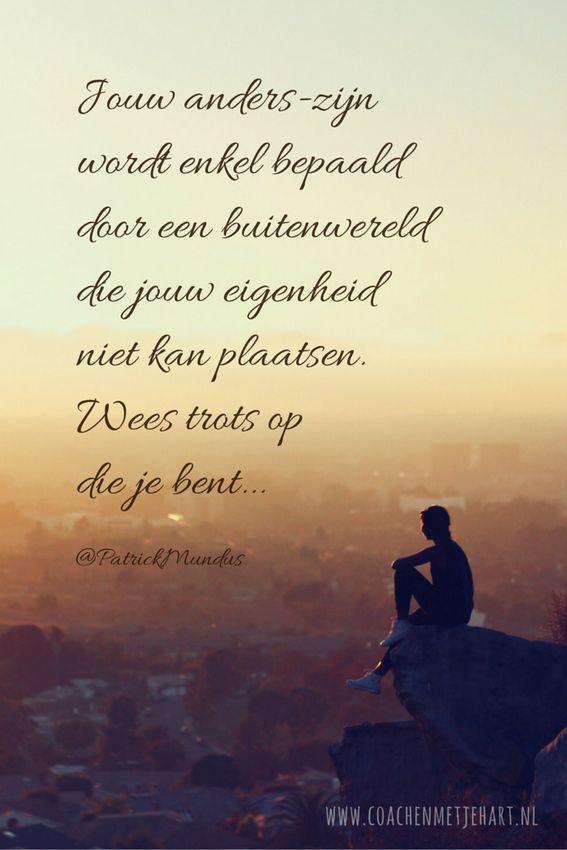 Jouw anders zijn wordt enkel bepaald door een buitenwereld die jouw #igenheid niet kan plaatsen. Wees trots op die je bent...