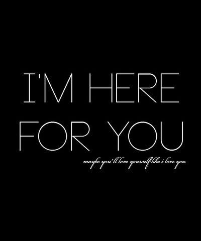 Im Here For You Pictures, Photos, and Images for Facebook, Tumblr, Pinterest, and Twitter