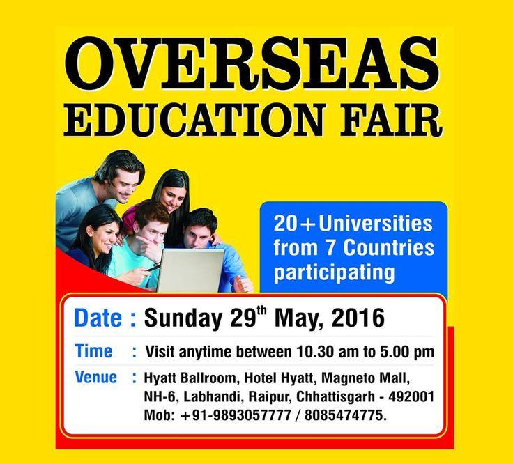 Biggest Overseas Education Expo at Raipur on 29th May 2016 check http://www.studies-overseas.net/2016/04/overseas-education-fair-raipur/