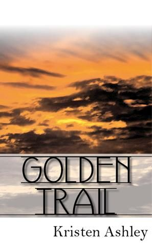 Golden Trail (The Burg #3) By Kristen Ashley