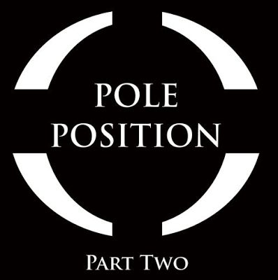Muzzkorr: POLE POSITION - PART TWO