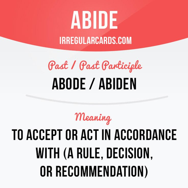 """Abide"" means to accept or act in accordance with (a rule, decision, or recommendation).  Example: The employees must abide by the rules of the company.  #irregularverbs #englishverbs #verbs #english #englishlanguage #learnenglish #studyenglish #language #vocabulary #dictionary #efl #esl #tesl #tefl #toefl #ielts #toeic #englishlearning #vocab #abide #accept"