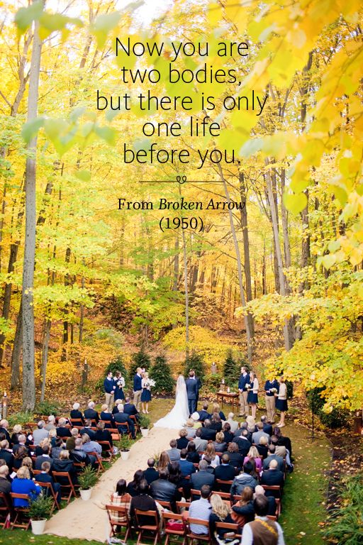 Have the officiant read this during the ceremony? Movie Readings: From Broken Arrow (1950)