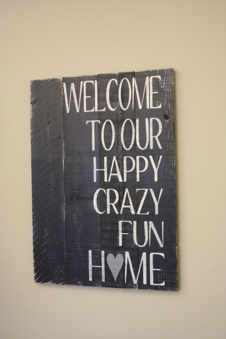 Welcome To Our Happy Crazy Fun Home Sign Wood Pallet Sign Distressed Wood Sign Wood Wall Sign Rustic Chic Decor Family Room Sign Primitive