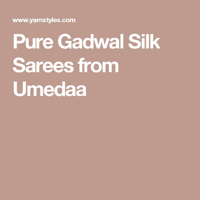Pure Gadwal Silk Sarees from Umedaa