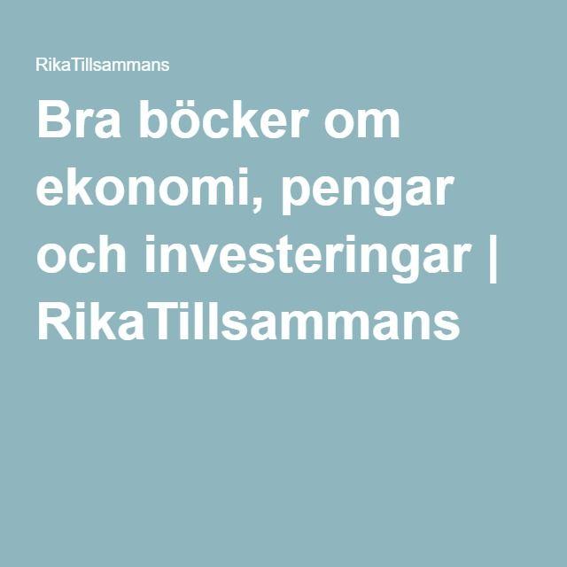 Bra böcker om ekonomi, pengar och investeringar | RikaTillsammans