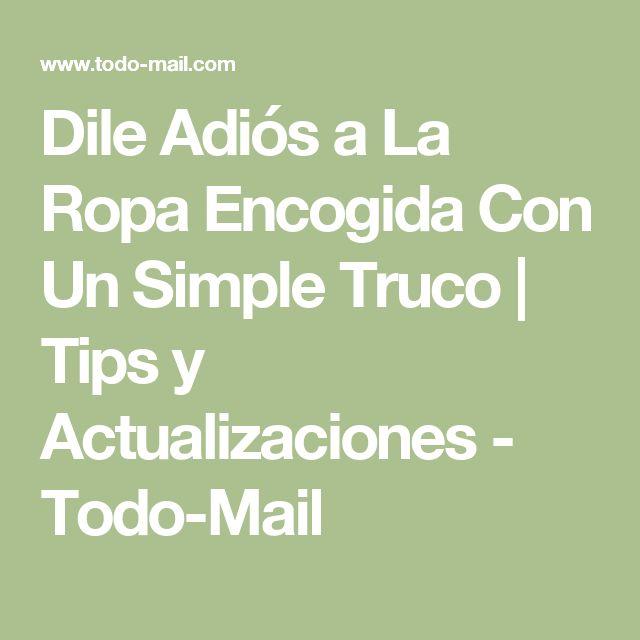 Dile Adiós a La Ropa Encogida Con Un Simple Truco | Tips y Actualizaciones - Todo-Mail