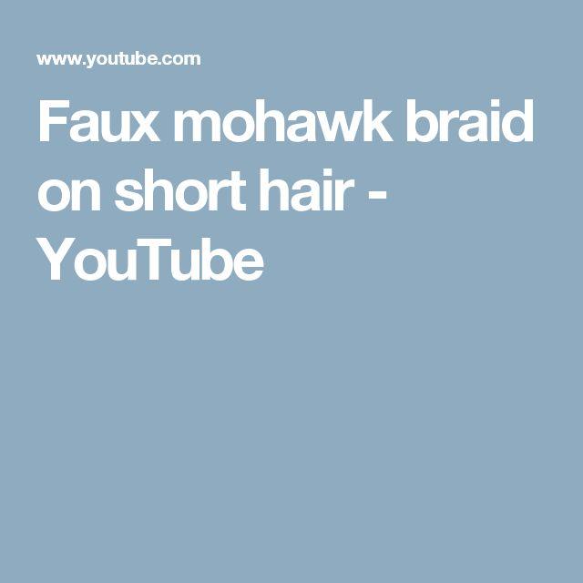 Faux mohawk braid on short hair - YouTube