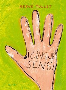 I cinque sensi rappresentati in maniera magistralmente creativa e giocosa da Tullet. Libro con cui grandi e piccoli possono giocare insieme