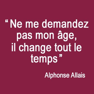 Philosophie anti-âge - Alphonse Allais - www.ANTI-AGE-BIO.com