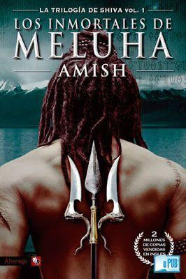 Los inmortales de Meluha - La trilogía de Shiva #01 - Amish