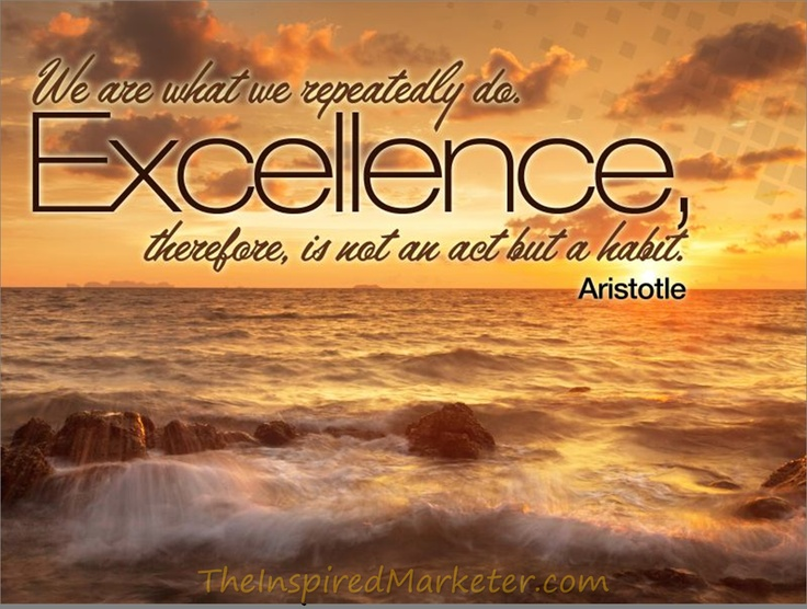 We all have excellence within us. Are you willing to unlock the infinite potential within you?   http://TheInspiredMarketer.com: Amazing Quotes 2 2, Inspirational Quotes Words, Excellence, Candi Quotes, True, Aristotle, Best Quotes Ever