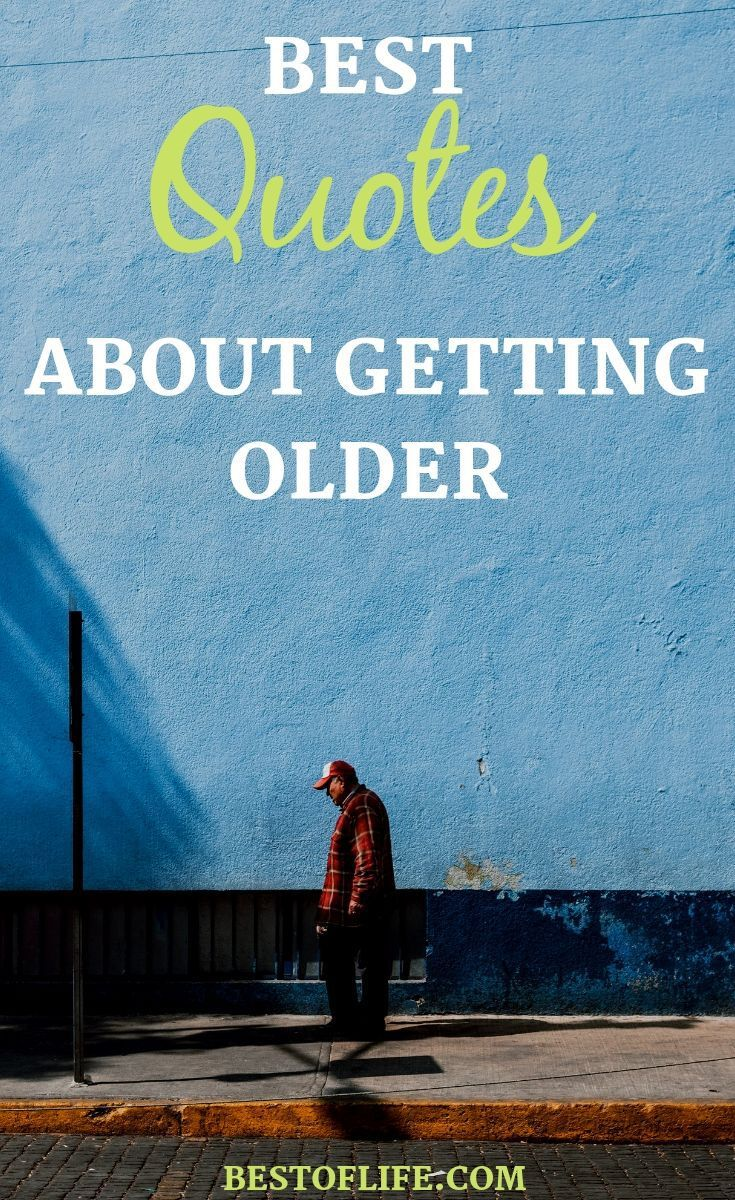 Best Quotes About Getting Older The Best Of Life Getting Older Quotes Age Quotes Funny Life Gets Better Quotes